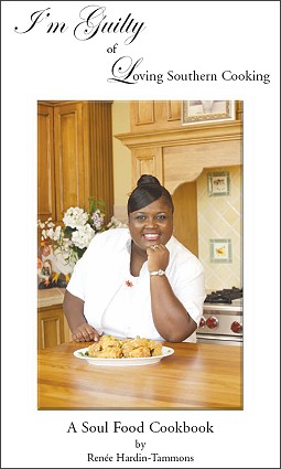 "The Guilty Cook ""I'm Guilty of Loving Southern Cooking, a Soul Food Cookbook"""